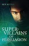 Super Villains of Persuasion (Success Villains Book 2)