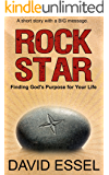 Rock Star: Finding God's Purpose for Your Life
