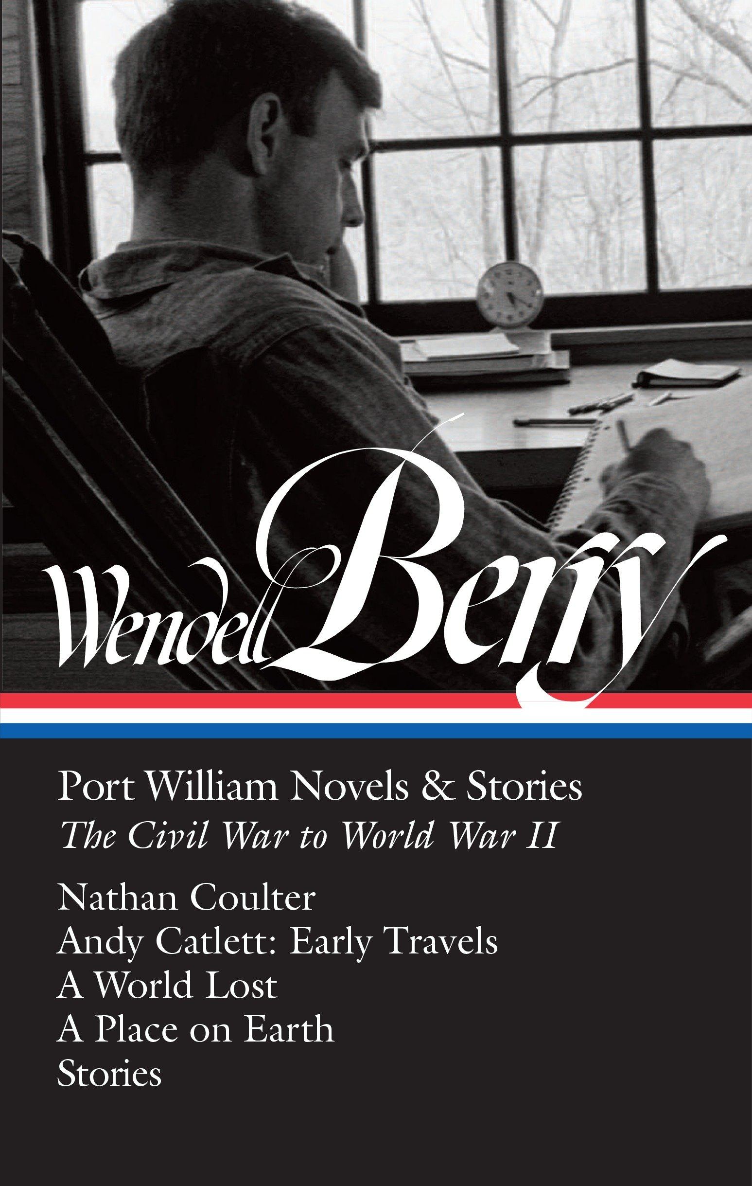 Wendell berry port william novels stories the civil war to world wendell berry port william novels stories the civil war to world war ii loa 302 nathan coulterandy catlett early travelsa world lost on sciox Gallery
