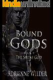 Bound Gods: The Stone God