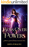 Boys Over Powers: A Paranormal Academy Series (A Witch Among Warlocks Book 2)