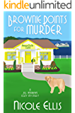 Brownie Points for Murder: A Jill Andrews Cozy Mystery #1