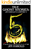 True Ghost Stories: Jim Harold's Campfire 5