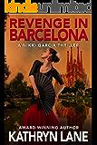 Revenge in Barcelona: A Nikki Garcia Thriller