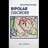 Journaling Through Bipolar Disorder (English Edition)