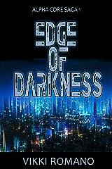 Edge of Darkness (Alpha Core Saga Book 1) Kindle Edition