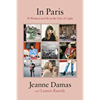 In Paris: 20 Women on Life in the City of Light