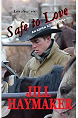 Safe to Love (Aspen Ridge Series Book 2) Kindle Edition