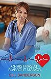 Christmas at Rivercut Manor: A Heartwarming Medical Romance (99p Medical Romance Specials Book 25)