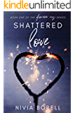 """Shattered Love: Book one of the """"Forever us"""" series"""