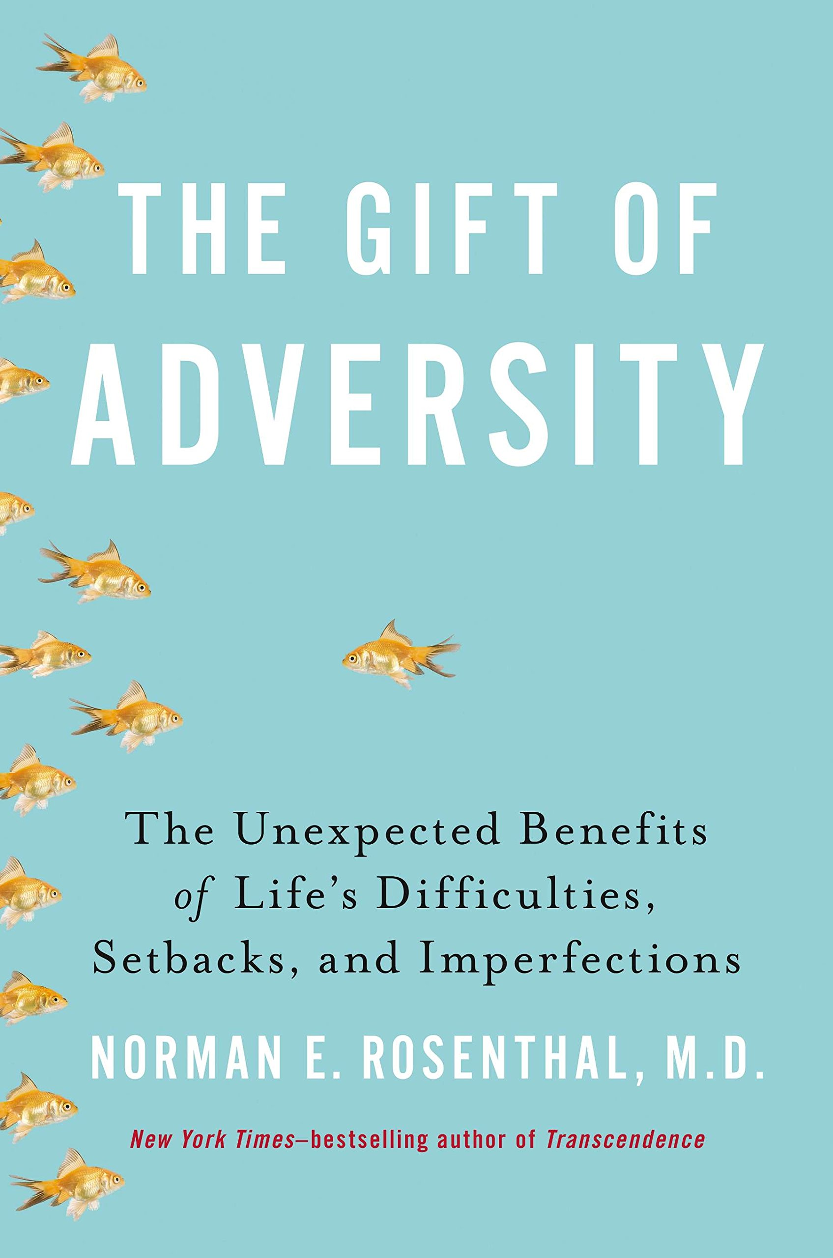 Read Online The Gift of Adversity: The Unexpected Benefits of Life's Difficulties, Setbacks, and Imperfections ebook