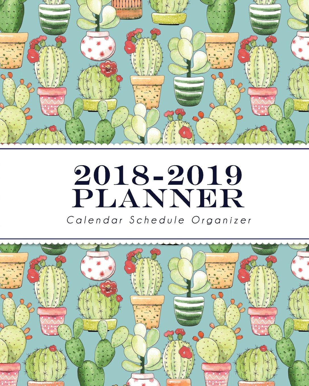 Read Online 2018-2019 Planner: Pastel Cactus : Calendar Schedule Organizer - Size 8x10 inches (Organize Your Goals & Passions) PDF