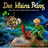 Der kleine Prinz - Der Planet der Wunschbäume - Das Original-Hörspiel zur TV-Serie, Folge 13