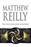 The Four Legendary Kingdoms: A Jack West Jr Novel 4 (Jack West Junior)