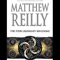 The Four Legendary Kingdoms: A Jack West Jr Novel 4 (Jack West Junior)