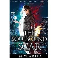 The Soulbound Scar: A YA World Mythology Urban Fantasy (The Soulbound Sorceress Origins Book 1)