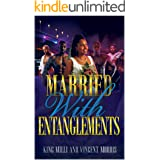 MARRIED WITH ENTANGLEMENTS (DIARY OF A RATCHET BRIDE)