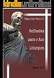 Reflexões para o ano litúrgico: Anos A, B e C