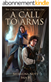 A Call to Arms: Book One of the Chronicles of Arden (English Edition)