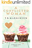 A Conflicted Woman (A Woman Lost  Book 4)