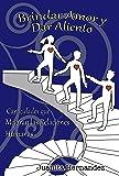 Brindar Amor y Dar Aliento: Capacidades que Mejoran las Relaciones Humanas (Capacidades del Liderazgo Transformador nº 1)