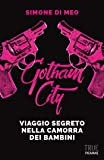 Gotham city. Viaggio segreto nella camorra dei bambini