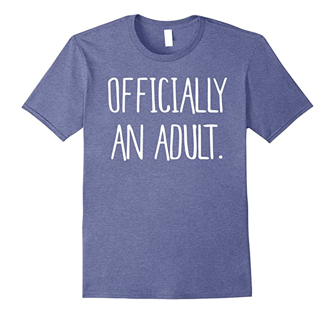 Mens Funny Officially An Adult Shirt 18th Birthday 3XL Heather Blue