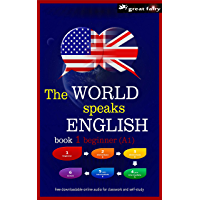 The World speaks English: book 1 beginner (English Edition)
