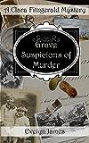 Grave Suspicions of Murder: A Clara Fitzgerald Mystery (The Clara Fitzgerald Mysteries Book 7)