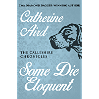Some Die Eloquent (The Calleshire Chronicles Book 8)