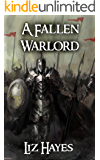 A Fallen Warlord: a novella (The Fallen Warlord Series Book 1)