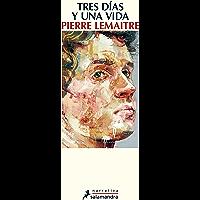 Tres días y una vida (Spanish Edition)