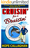 Cruisin' for a Bruisin': A Cruise Ship Cozy Mystery (Cruise Ship Christian Cozy Mysteries Series Book 9)