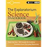 The Exploratorium Science Snackbook: Cook Up Over 100 Hands-On Science Exhibits from Everyday Materials
