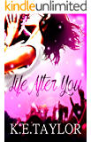 Life After You (Burnt Ashes series Book 1)