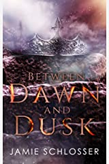 Between Dawn and Dusk Kindle Edition