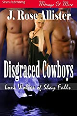 Disgraced Cowboys [Lone Wolves of Shay Falls 3] (Siren Publishing Menage Amour) Kindle Edition