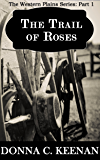 The Trail of Roses (The Western Plains Book 1)