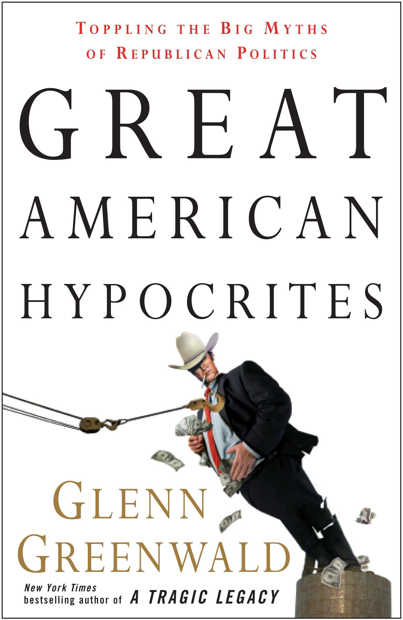 Read Online Great American Hypocrites: Toppling the Big Myths of Republican Politics PDF