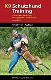 K9 Schutzhund Training: A Manual for Ipo Training Through Positive Reinforcement (K9 Professional Training)