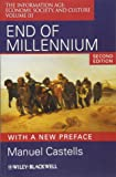 End of Millennium: v. 3: The Information Age: Economy, Society, and Culture: The Information Age: Economy, Society, and Culture Volume III (Information Age Series)