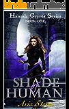 Shade of Human (Hannah Graves Series Book 1)