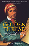 The Golden Thread: The Story of Writing (English Edition)