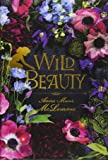 Wild Beauty: A Novel