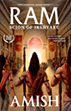 Ram - Scion of Ikshvaku: An Epic adventure story book on the Ramayana, The Tale of Lord Ram: 1 (Ram Chandra Series)