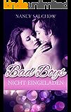 Bad Boys nicht eingeladen (German Edition)
