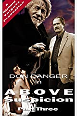 Don Danger: Above Suspicion Part Three Kindle Edition