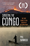 Canoeing the Congo: The First Source-to-Sea Descent of the Congo River