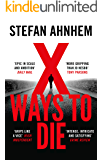 X Ways to Die: the epic and gripping suspense thriller (A Fabian Risk Thriller Book 4)