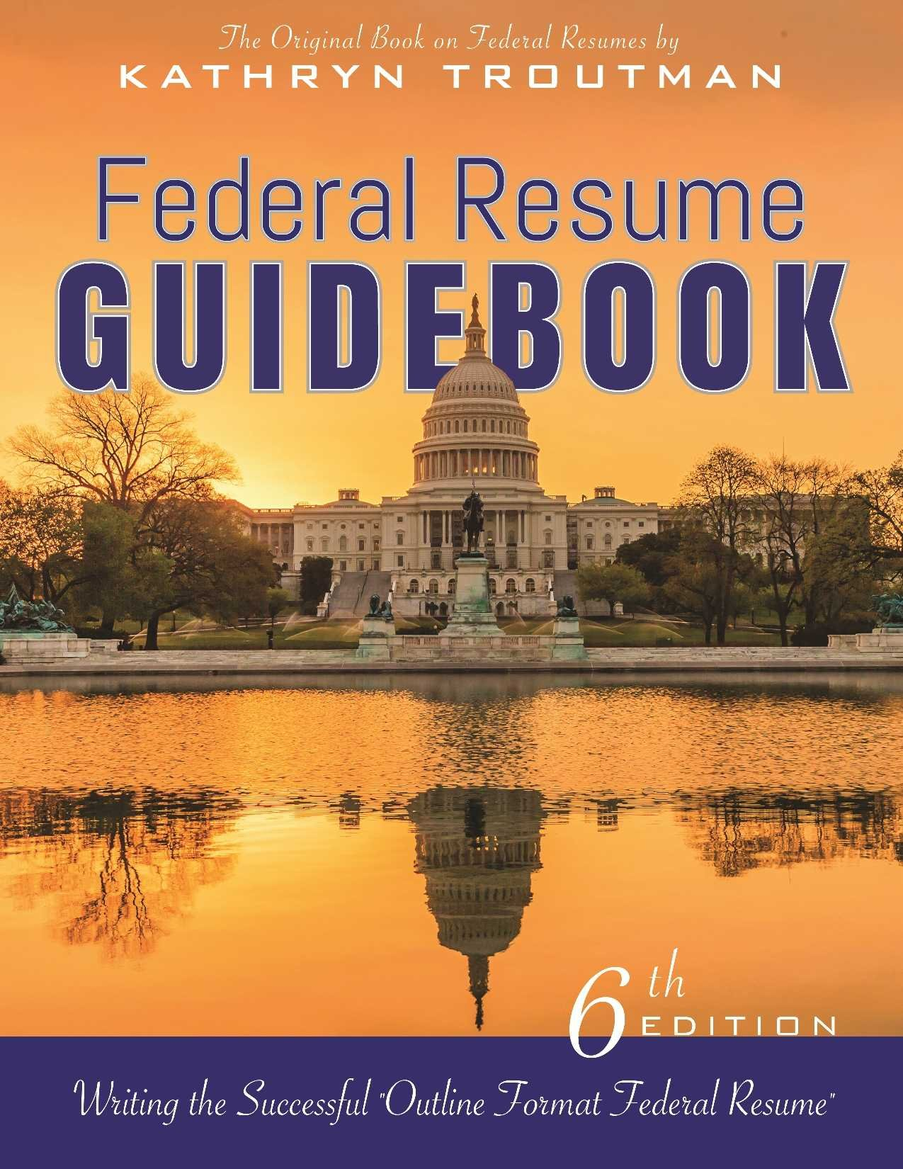 Federal Resume Guidebook Th Ed  Writing The Successful Outline